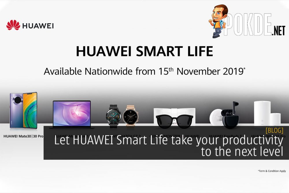 Let HUAWEI Smart Life take your productivity to the next level 22