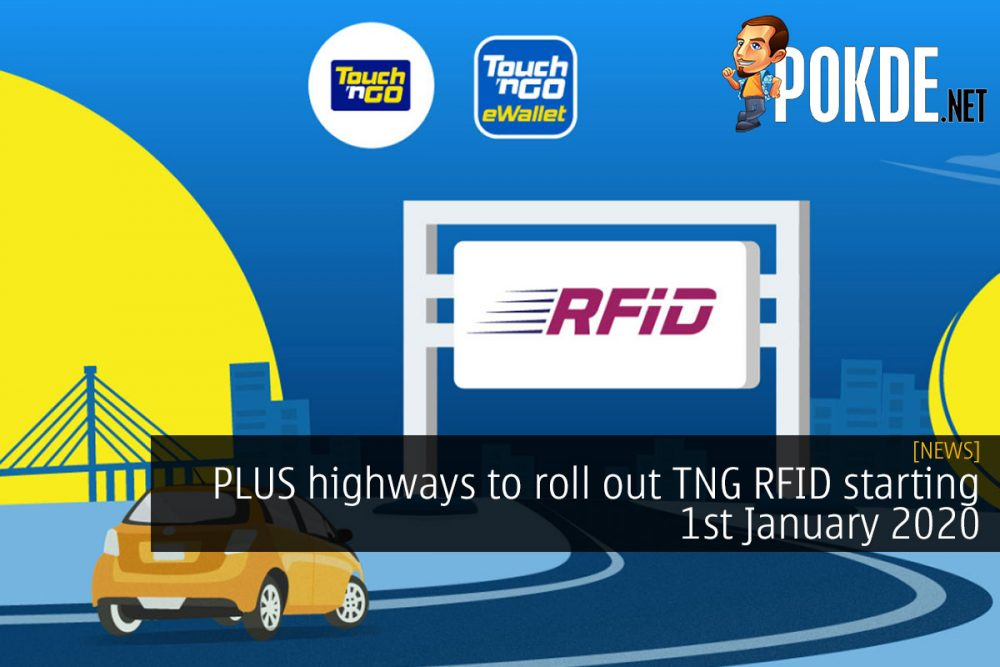 PLUS to roll out TNG RFID on their highways starting 1st January 2020 22
