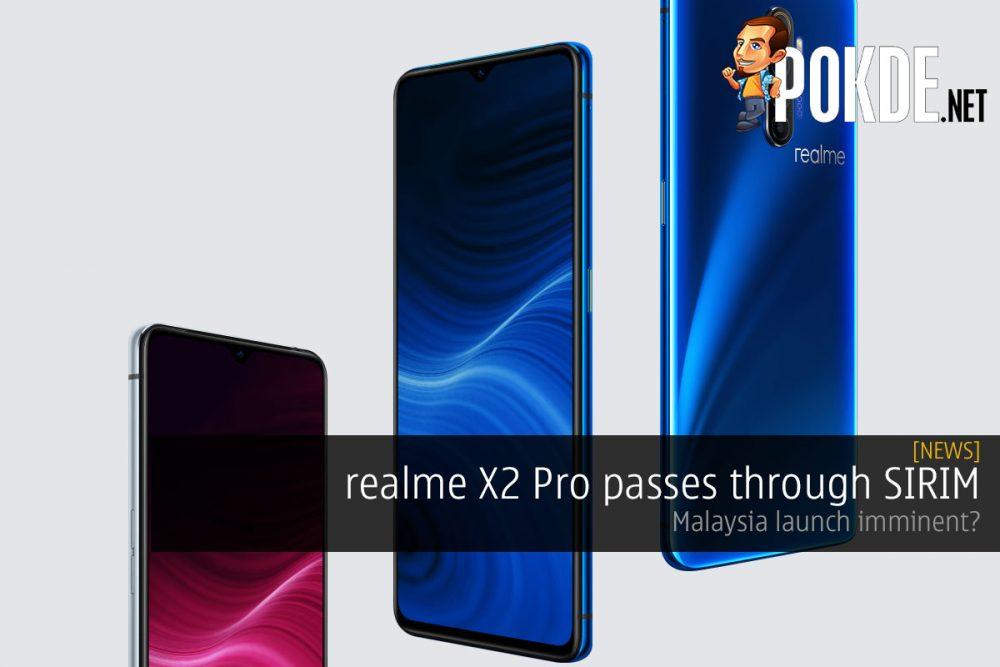 realme X2 Pro passes through SIRIM — Malaysia launch imminent? 24