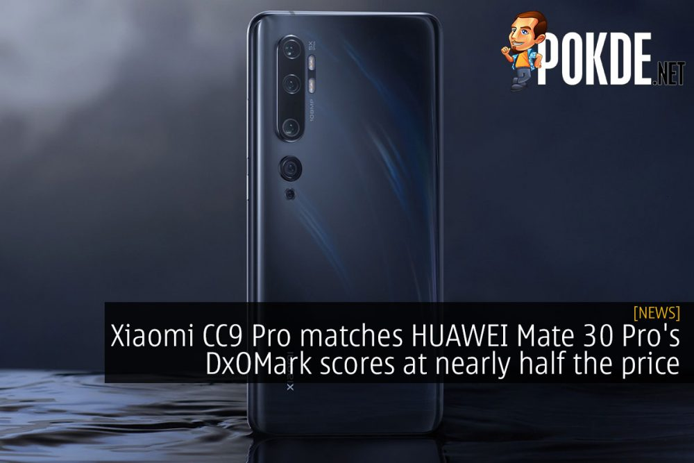 Xiaomi CC9 Pro matches HUAWEI Mate 30 Pro's DxOMark scores at nearly half the price 24