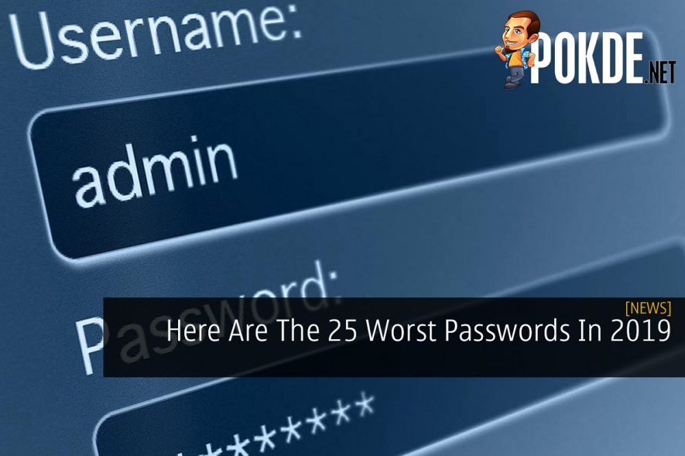Here Are The 25 Worst Passwords In 2019 26