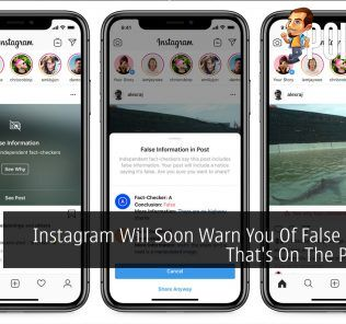 Instagram Will Soon Warn You Of False Content That's On The Platform 23