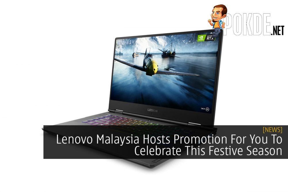 Lenovo Malaysia Hosts Promotion For You To Celebrate This Festive Season 19