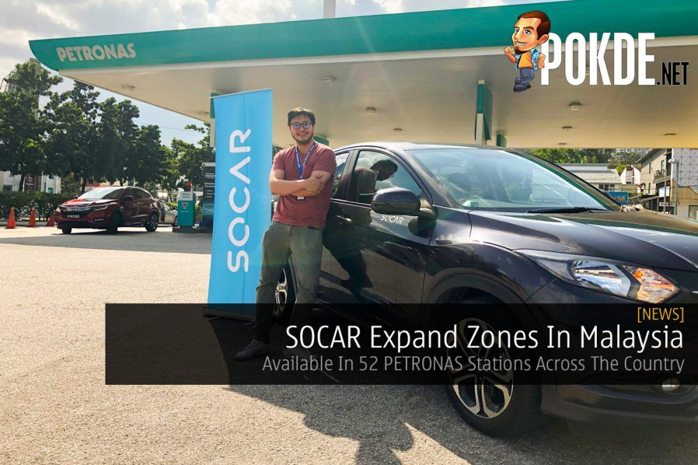 SOCAR Expand Zones In Malaysia — Available In 52 PETRONAS Stations Across The Country 18