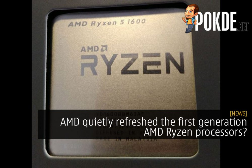 AMD quietly refreshed the first generation AMD Ryzen processors? 24