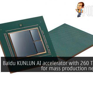 Baidu KUNLUN AI accelerator with 260 TOPS set for mass production next year 21
