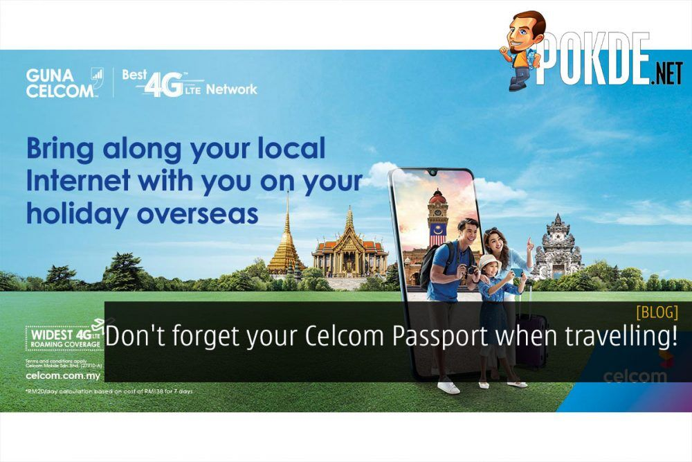 Don't forget your Celcom Passport when travelling! 19