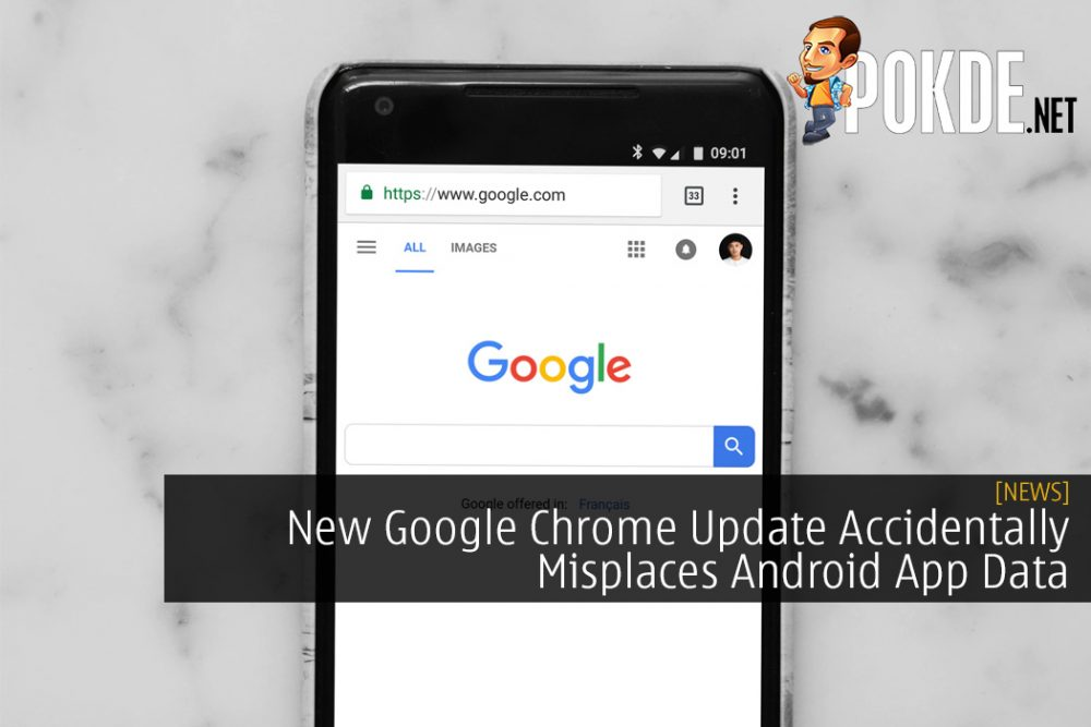 New Google Chrome Update Accidentally Misplaces Android App Data