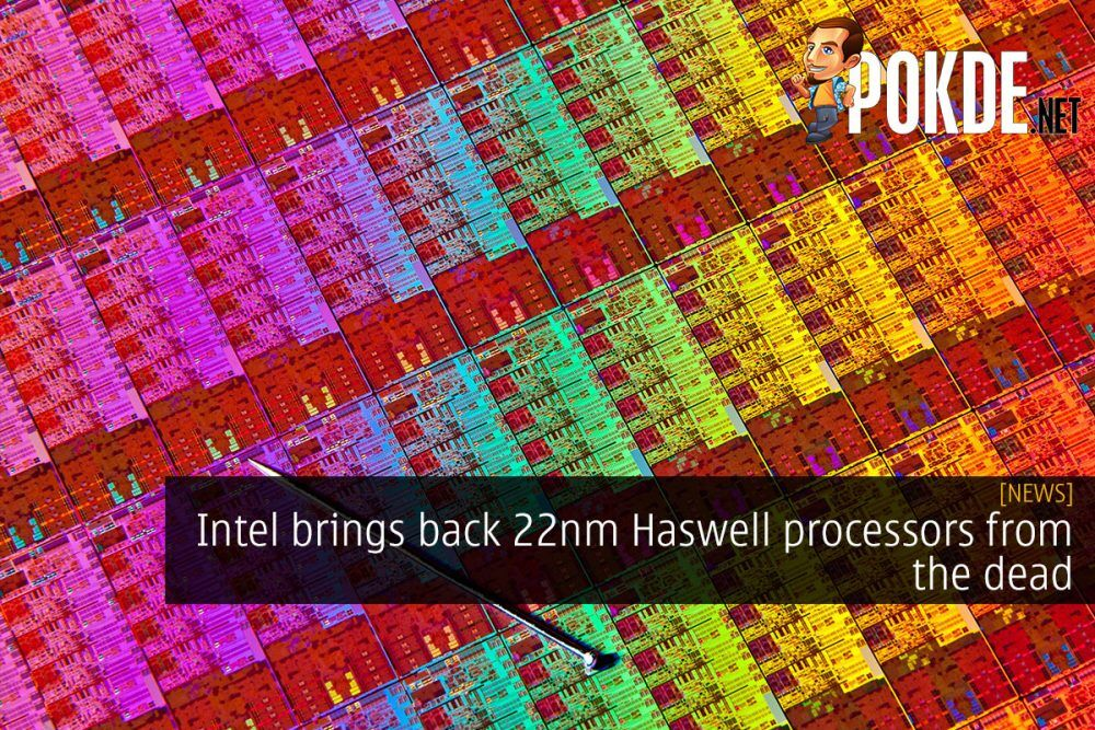 Intel brings back 22nm Haswell processors from the dead 21