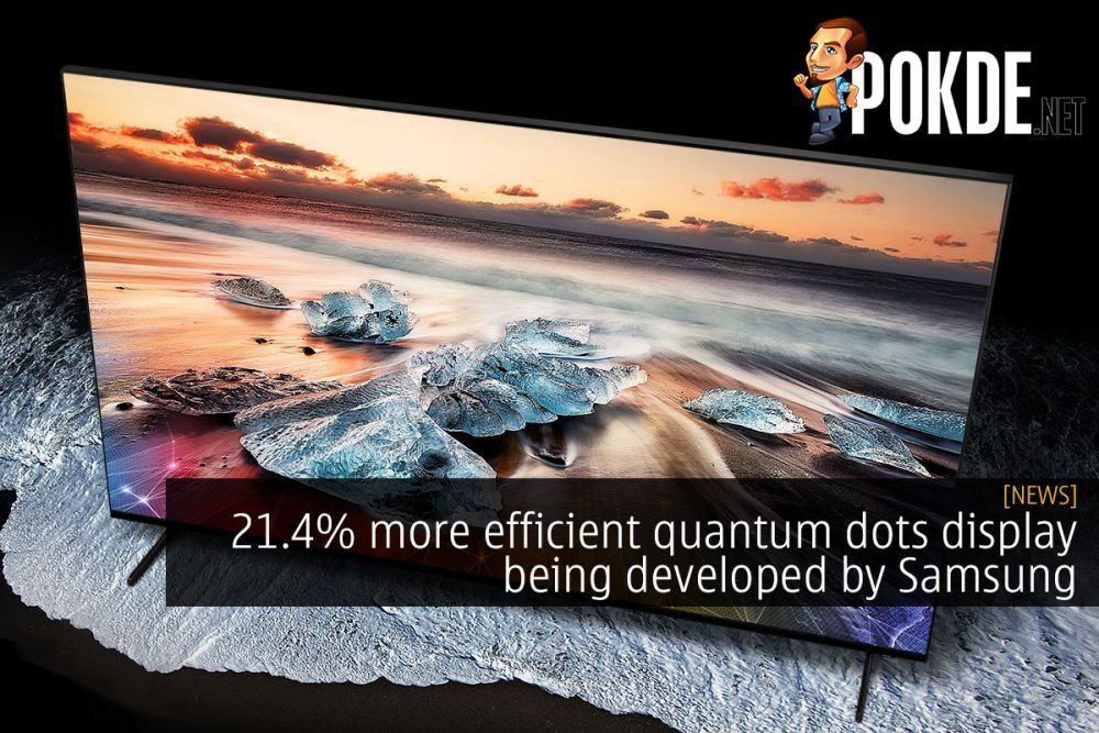 21.4% more efficient quantum dots display being developed by Samsung 18