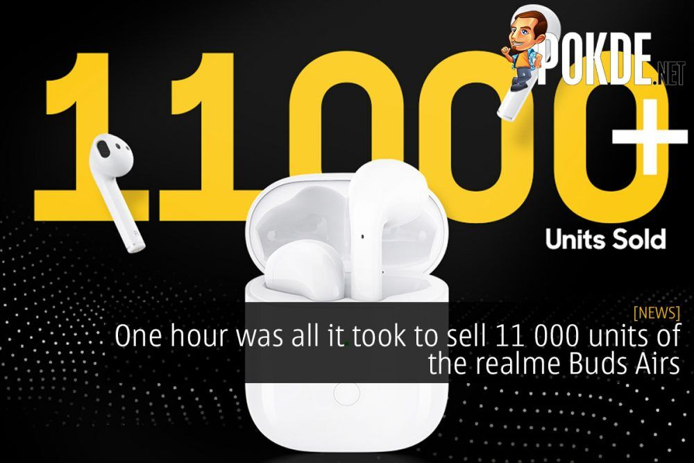 One hour was all it took to sell 11 000 realme Buds Airs 26