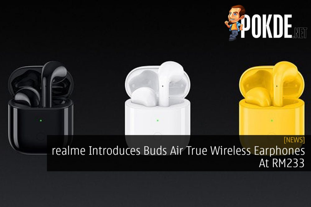 realme Introduces Buds Air True Wireless Earphones At ~RM233 23