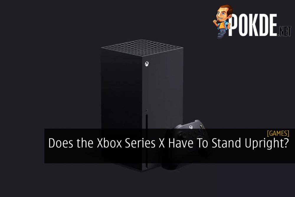 Does the Xbox Series X Have To Stand Upright?
