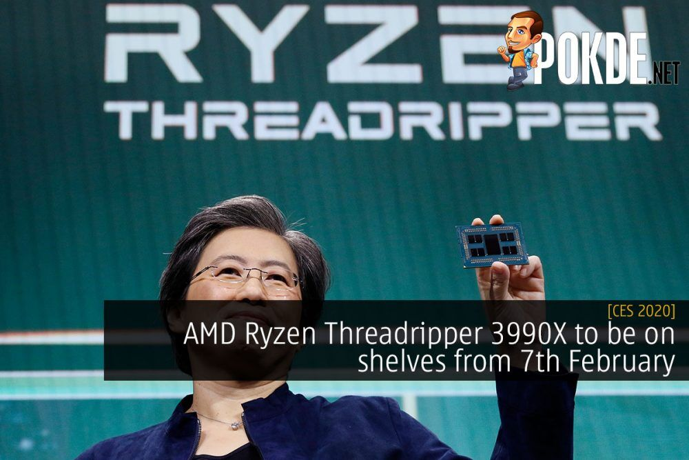 CES 2020: AMD Ryzen Threadripper 3990X to be on shelves from 7th February 29