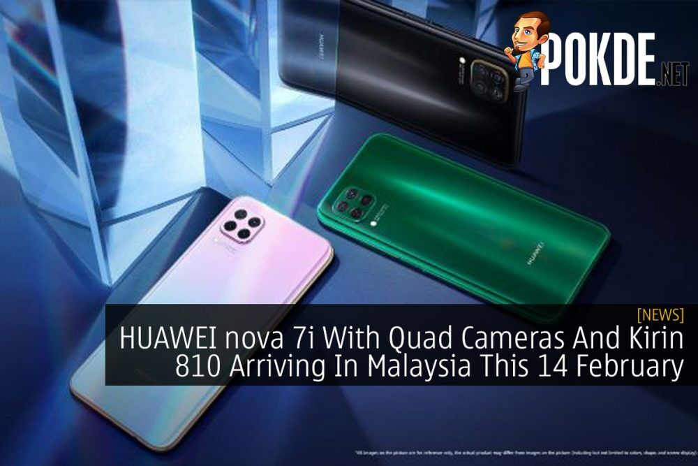 HUAWEI nova 7i With Quad Cameras And Kirin 810 Arriving In Malaysia This 14 February 25