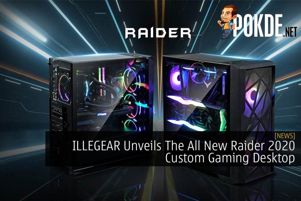 ILLEGEAR Unveils The All New Raider 2020 Custom Gaming Desktop 20
