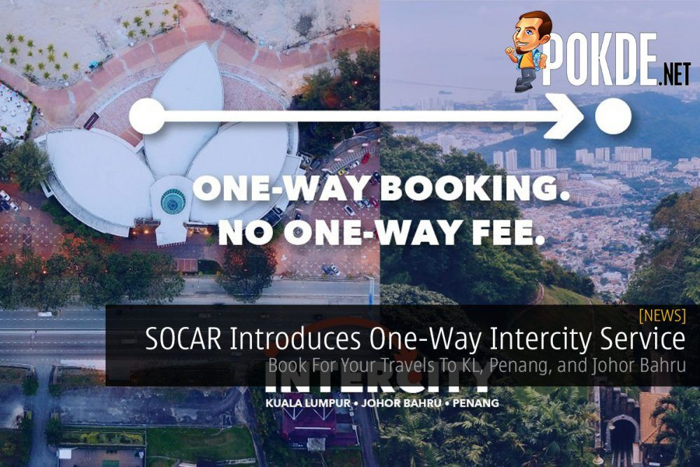 SOCAR Introduces One-Way Intercity Service — Book For Your Travels To KL, Penang, and Johor Bahru 24