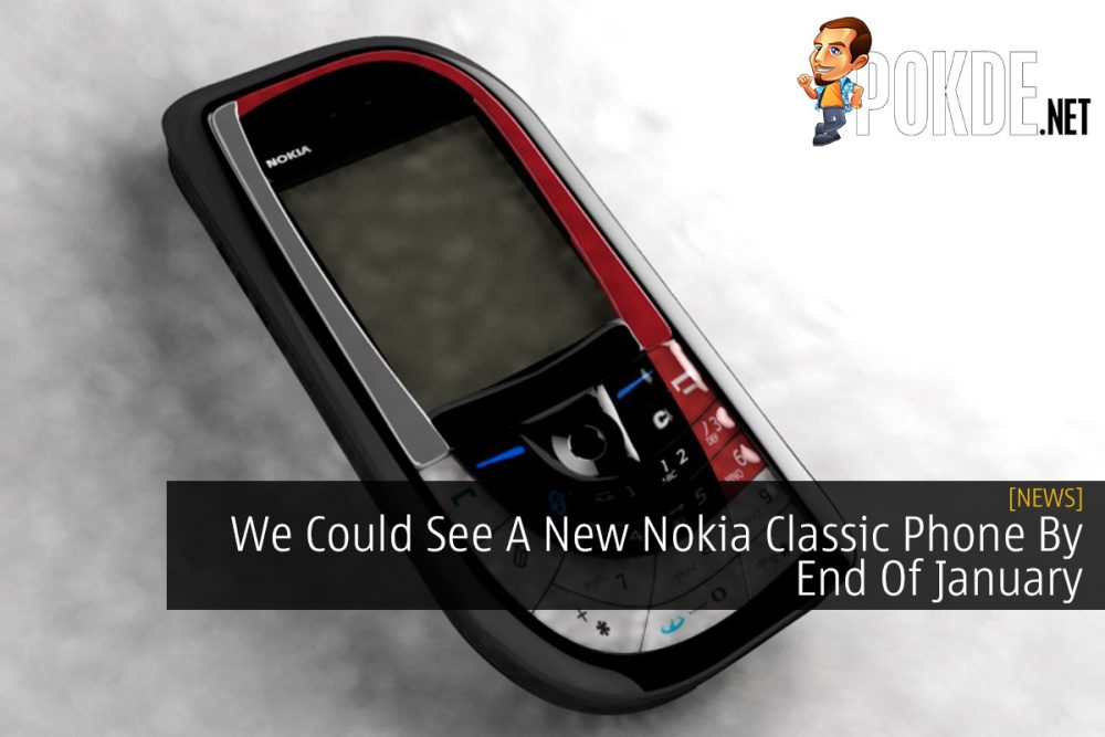 We Could See A New Nokia Classic Phone By End Of January 15