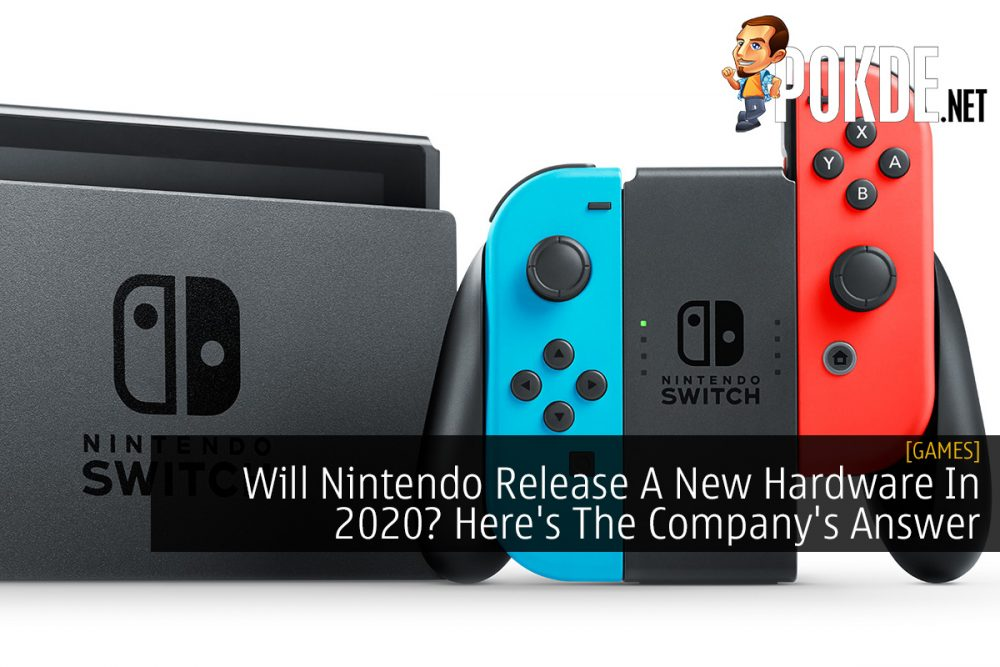 Will Nintendo Release A New Hardware In 2020? Here's The Company's Answer 21