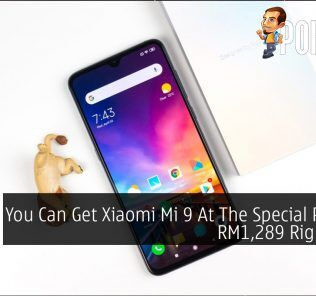You Can Get Xiaomi Mi 9 At The Special Price Of RM1,289 Right Now 28