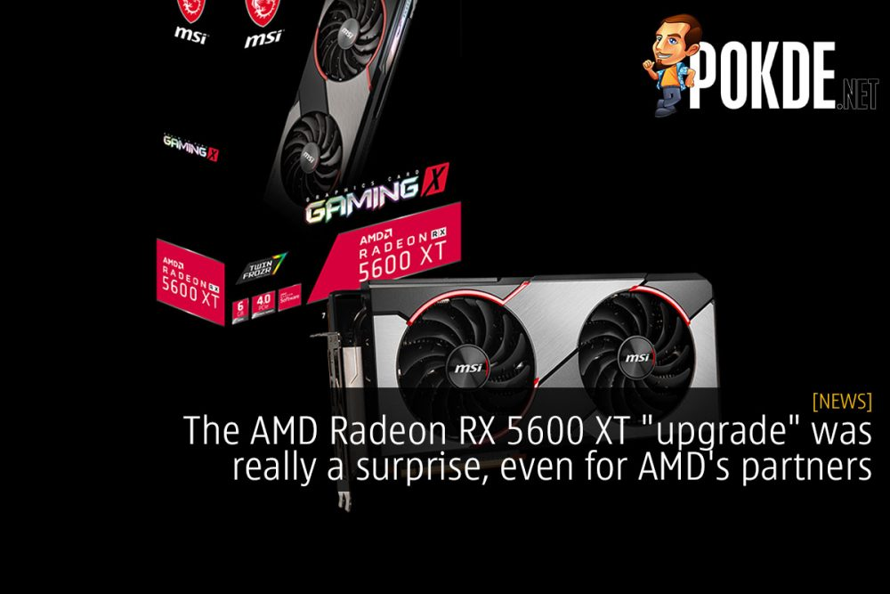"The AMD Radeon RX 5600 XT ""upgrade"" was really a surprise, even for AMD's partners 19"