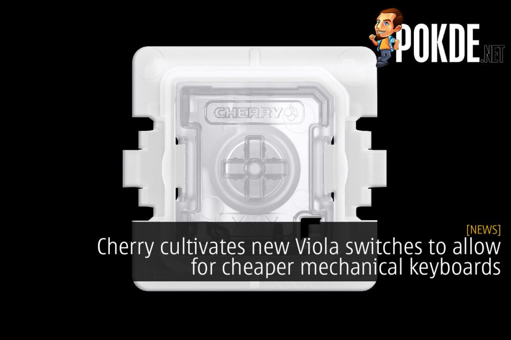 Cherry cultivates new Viola switches to allow for cheaper mechanical keyboards 14
