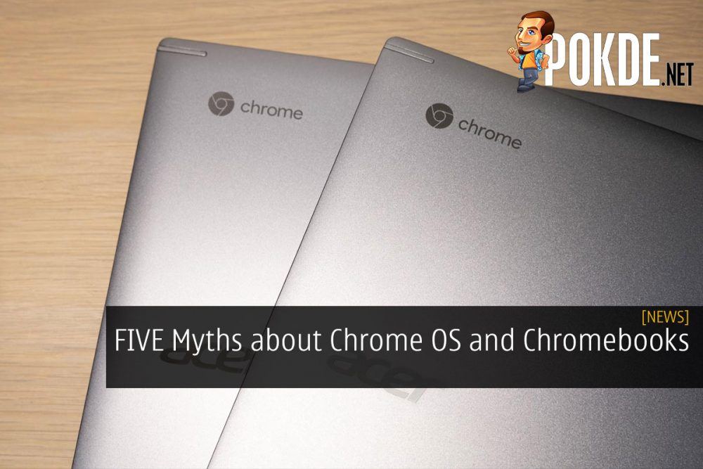 FIVE Myths about Chrome OS and Chromebooks 26
