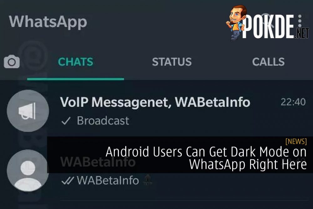 Android Users Can Get Dark Mode on WhatsApp Right Here