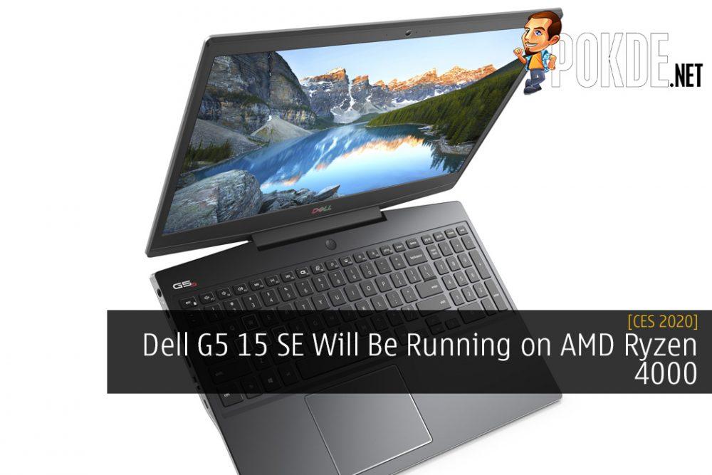[CES 2020] Dell G5 15 SE Will Be Running on AMD Ryzen 4000