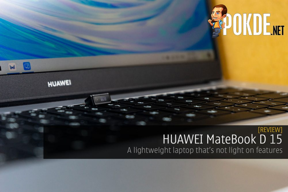 HUAWEI MateBook D 15 Review — a lightweight laptop that's not light on features 26