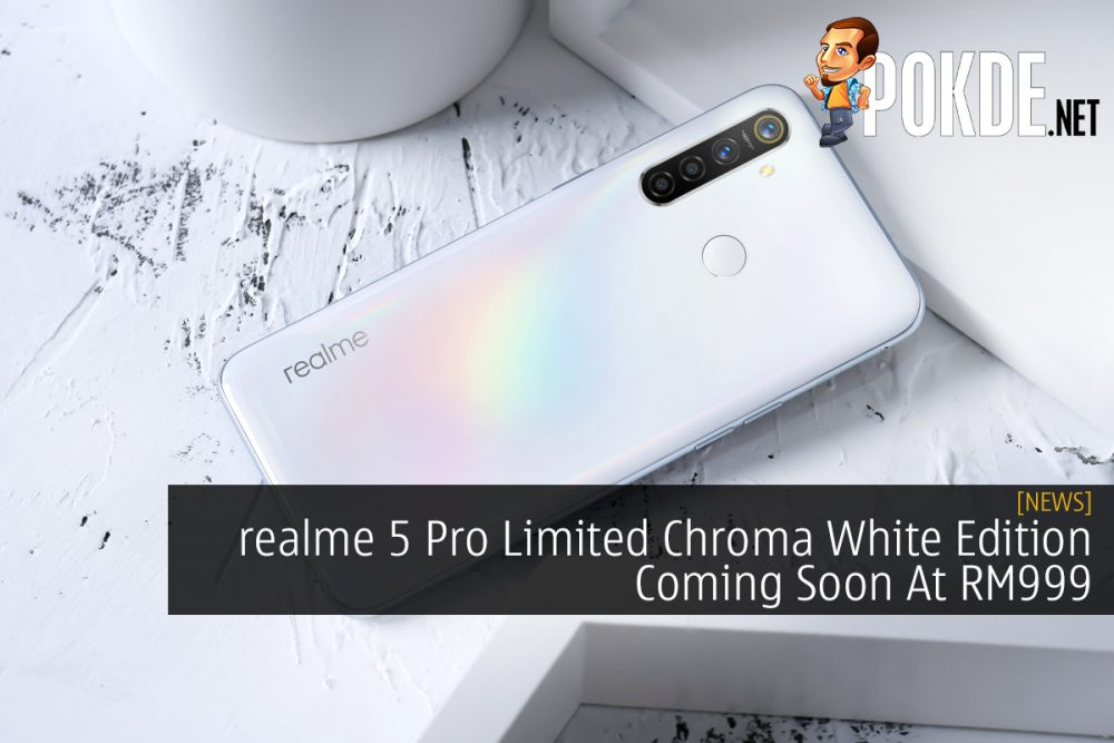 realme 5 Pro Limited Chroma White Edition Coming Soon At RM999 20