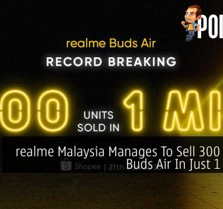 realme Malaysia Manages To Sell 300 realme Buds Air In Just 1 Minute 27