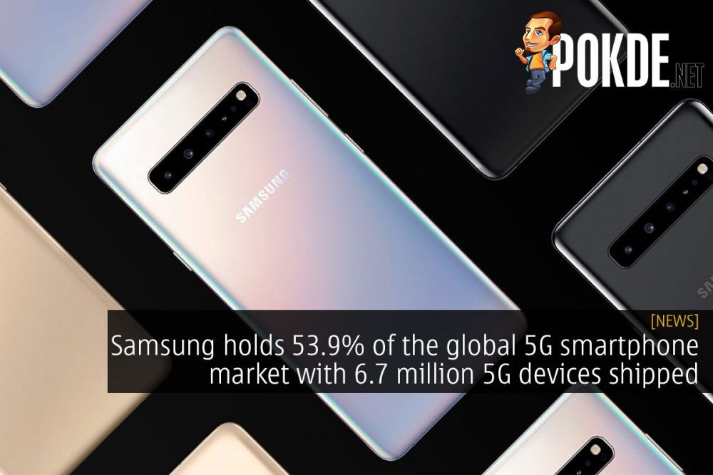 Samsung holds 53.9% of the global 5G smartphone market with 6.7 million devices shipped globally in 2019 23
