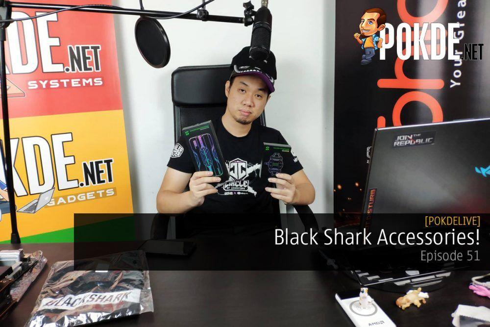 PokdeLIVE 51 — Black Shark Accessories! 24