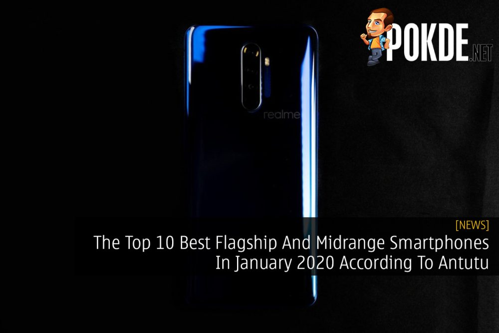 The Top 10 Best Flagship And Midrange Smartphones In January 2020 According To Antutu 23