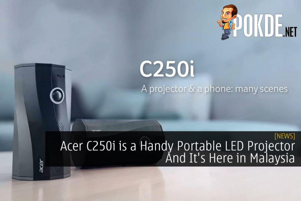 Acer C250i is a Handy Portable LED Projector And It's Here in Malaysia 21