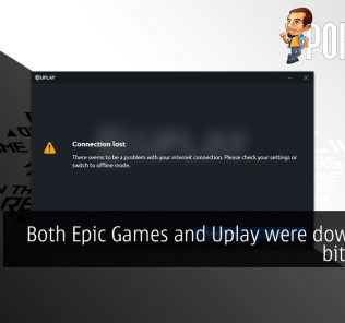 Both Epic Games and Uplay were down for a bit earlier 22