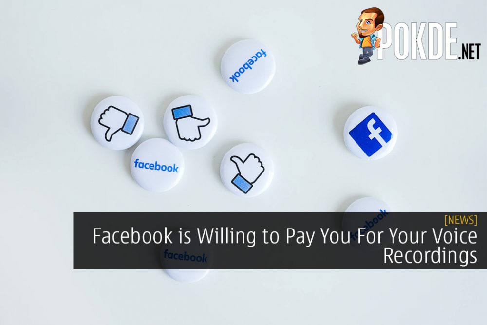 Facebook is Willing to Pay You For Your Voice Recordings