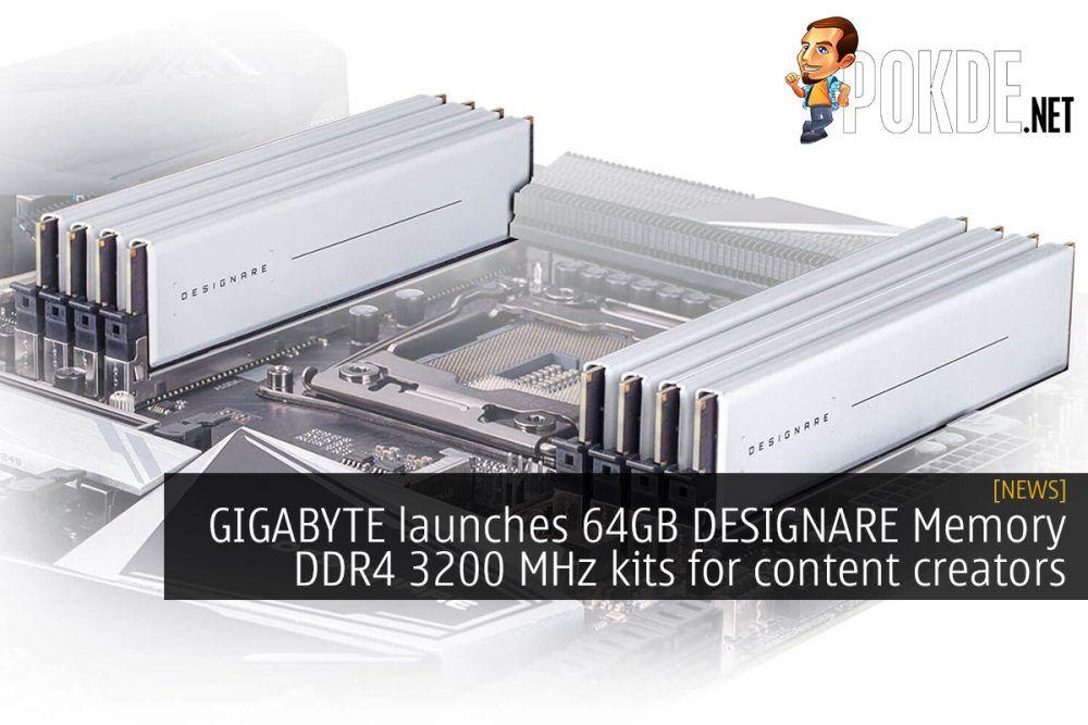 GIGABYTE launches 64GB DESIGNARE Memory DDR4 3200 MHz kits for content creators 26