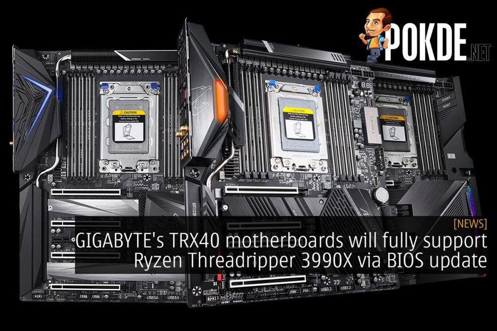 GIGABYTE's TRX40 motherboards will fully support Ryzen Threadripper 3990X via BIOS update 21