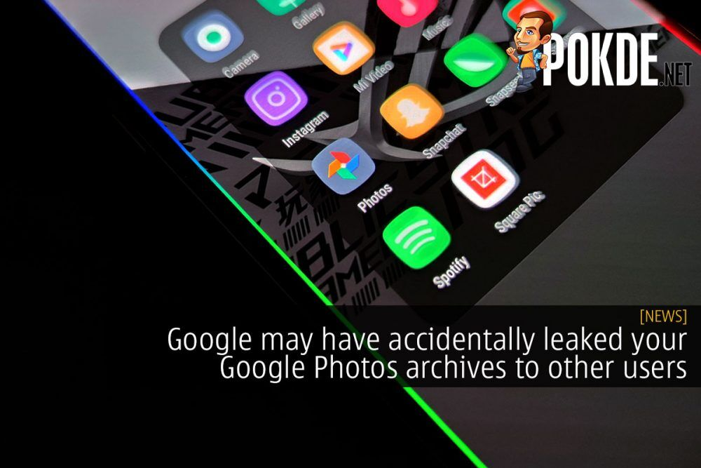 Google may have accidentally leaked your Google Photos archives to other users 23