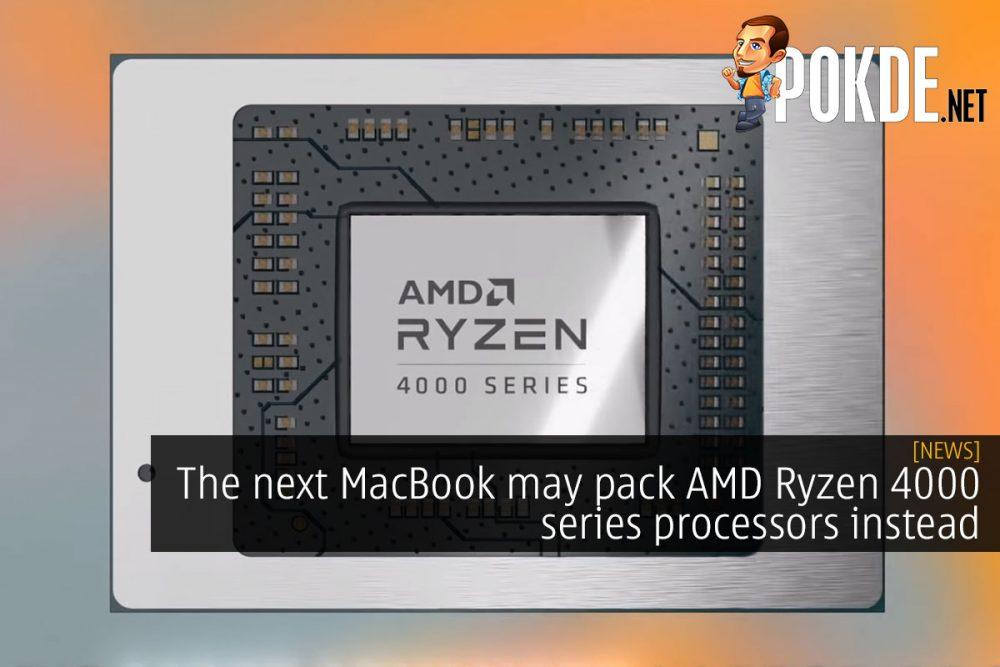 The next MacBook may pack AMD Ryzen 4000 series processors instead 21