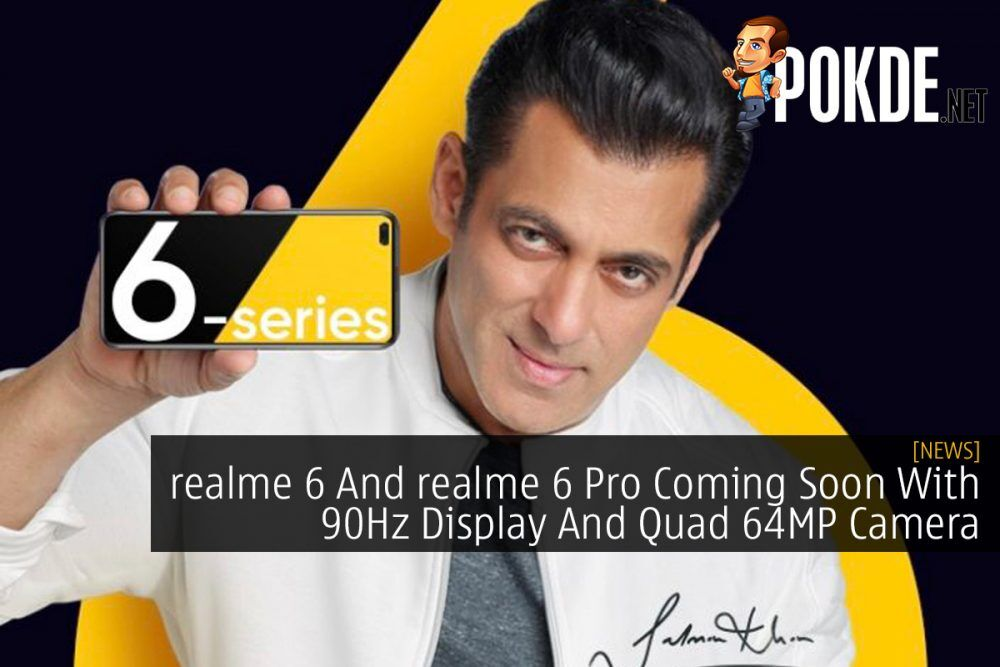 realme 6 And realme 6 Pro Coming Soon With 90Hz Display And Quad 64MP Camera 22