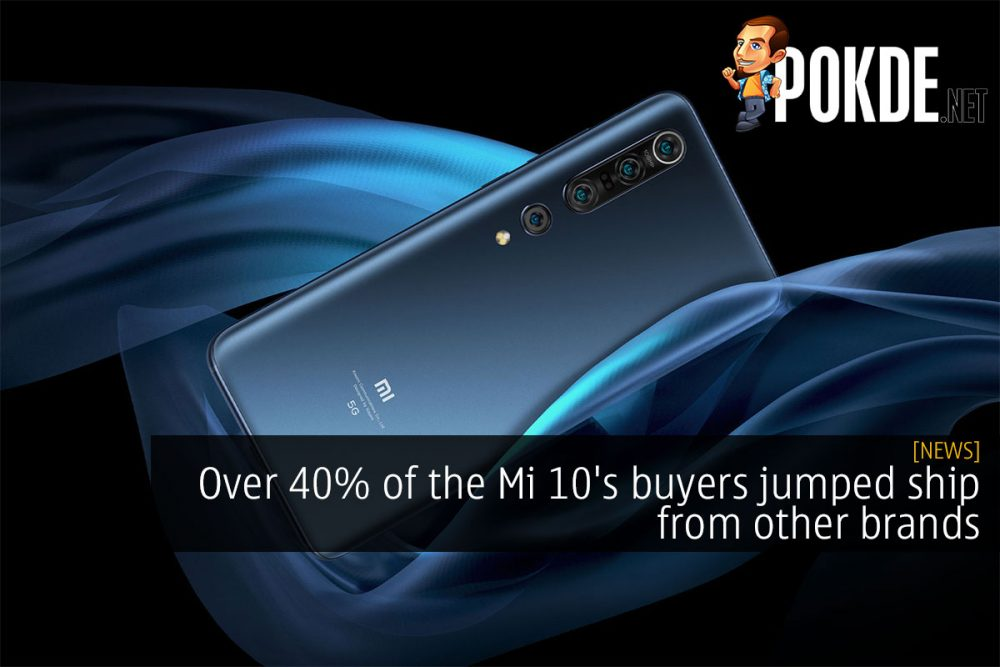 Over 40% of the Mi 10's buyers jumped ship from other brands 22