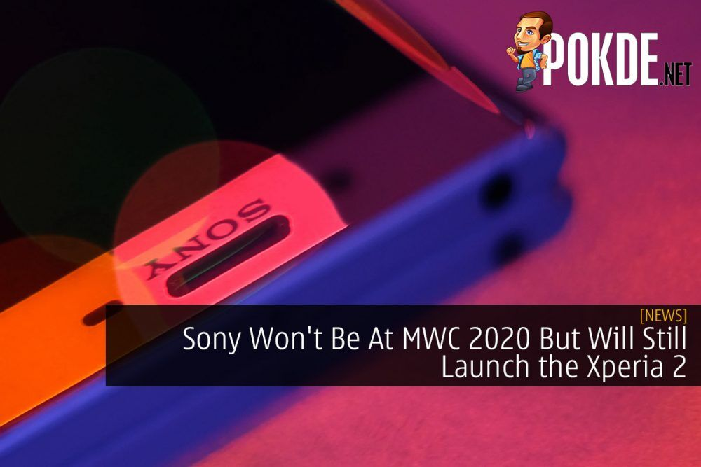 Sony Won't Be At MWC 2020 But Will Still Launch the Xperia 2