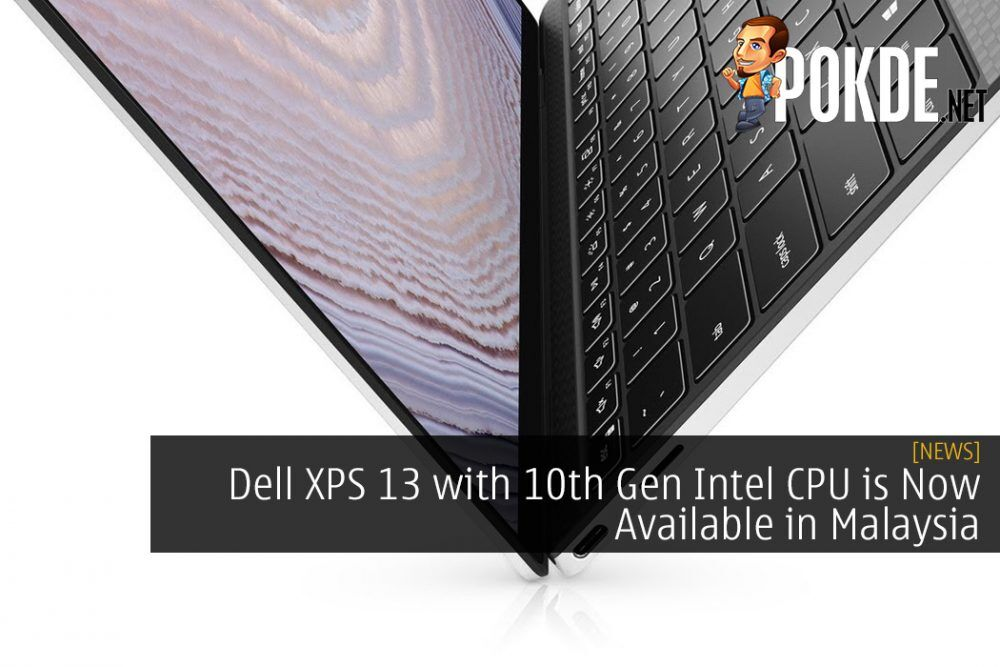 Dell XPS 13 with 10th Gen Intel CPU is Now Available in Malaysia For a Whopping Price 22