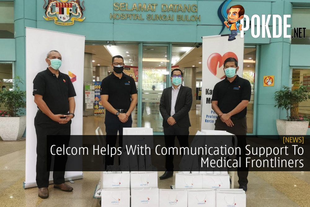 Celcom Helps With Communication Support To Medical Frontliners 22