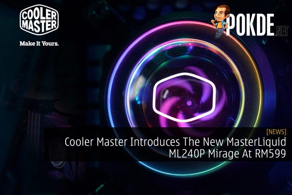 Cooler Master Introduces The New MasterLiquid ML240P Mirage At RM599 19