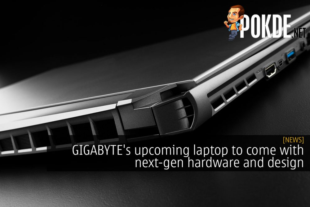 GIGABYTE's upcoming laptop to come with next-gen hardware and design 21