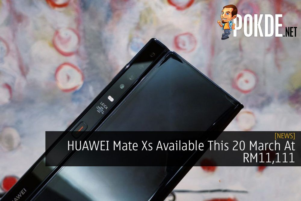 HUAWEI Mate Xs Available This 20 March At RM11,111 19